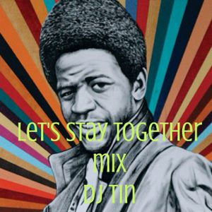 let's stay together mix