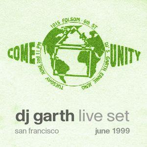 DJ Garth - Live Set at Come-Unity Gathering - June 1999 - San Francisco, CA, USA
