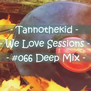 TANNO - We Love Sessions #066 (Deep Mix)