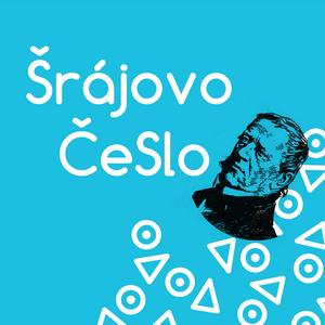 Šrájovo ČeSlo (15.5. 2017) | Třetí národní obrození