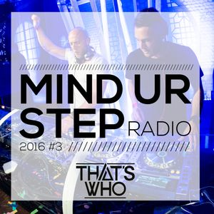 That's Who - Mind Ur Step Radio 2016 #3