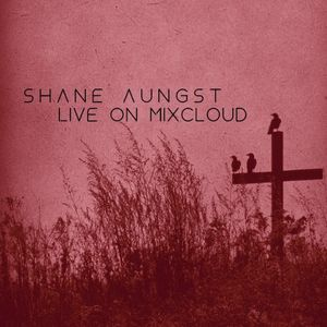 Shane Aungst Mixcloud Live 10-10-20
