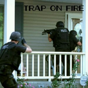 Trap On Fire