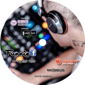 FUNNIE - Mixset 003 - 2017 - www.djfunnie.com
