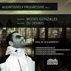 Aggressively Progressive Volume 2 Moses Gonzales Presents Dj DenKo
