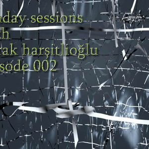 Sunday Sessions With Burak Harşitlioğlu Episode 002 (Part 2) on FEVAH.FM 88.7