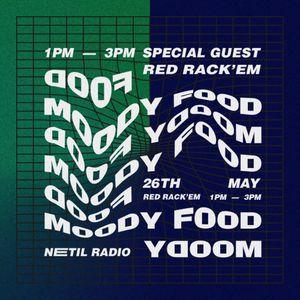 Moody Food w/ Red Rack'em - 26th May 2018