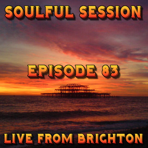 Soulful Session, Zero Radio 22.8.15 (Episode 83) LIVE From Brighton with DJ Chris Philps