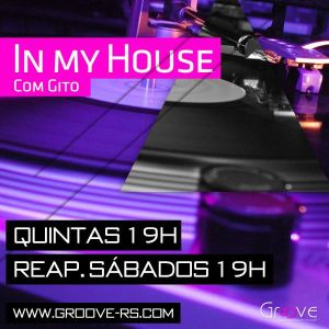Programa In my House #008 by Gito - www.groove-rs.com