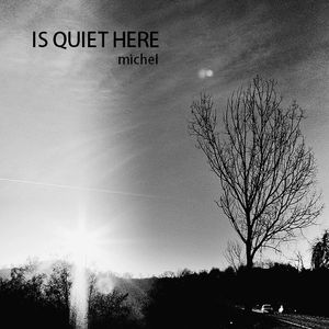 MgM Michel - Is Quiet Here