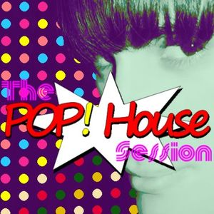 The POP! House Session