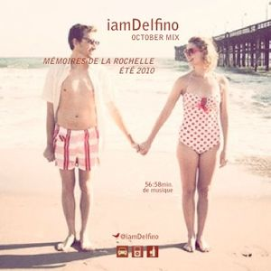 "iamDelfino's OCTOBER MIX 2010 / ""MÉMOIRES DE LA ROCHELLE"""