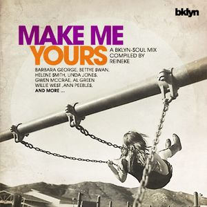 Make Me Yours (bklyn soul)