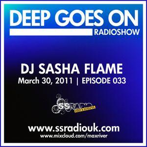 Deep Goes On 033 with Sasha Flame