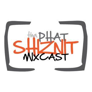 Tha Phat Shiznit Mixcast Episode 01 - Mixed by VJ K.M.X.E.