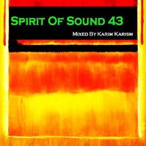 Karim Karism - Spirit Of Sound ( Episode 43 )