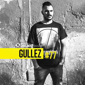 100% DJ - PODCAST - #77 - GULLEZ
