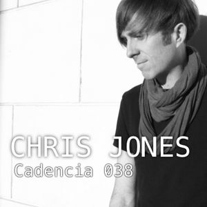 Chris Jones - Cadencia 038 (August 2012) feat. CHRIS JONES (Part 1)
