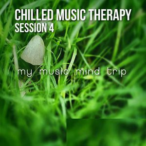 Chilled Music Therapy s4 - my music mind trip (October 2012)