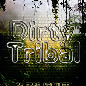 DJ Eddie Martinez Presents: House Sessions Episode 25 - Dirty Tribal