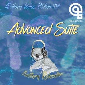 Auditory Relax Station #104: Advanced Suite [Exclusive Promo]