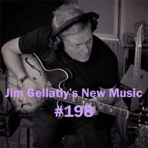 Jim Gellatly's New Music episode 198