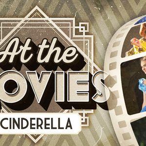 At The Movies // Cinderella