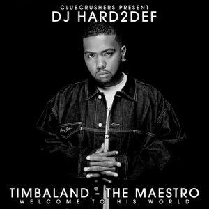 DJ Hard2Def - Timbaland - The Maestro