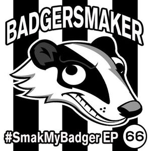 #SmakMyBadger EP066 | New Techno, House & Electro Releases + Free MP3 Download