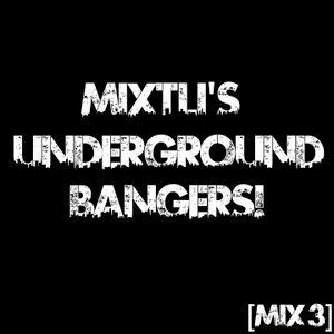 Mixtli's Underground Bangers! [Mix 3]