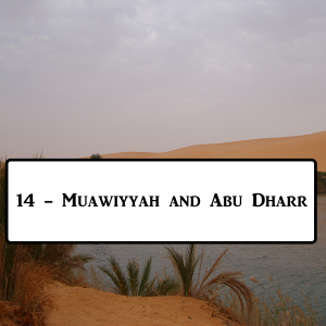 2-14: Muawiyyah And Abu Dharr