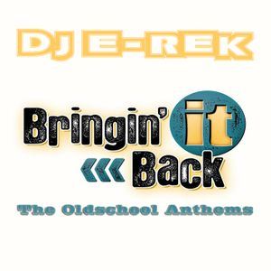 DJ E-Rek - Bringin' It Back (The Oldschool Anthems)