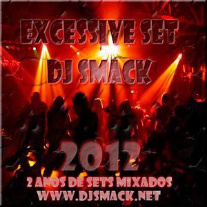 Excessive Set 2012 - DJ Smack