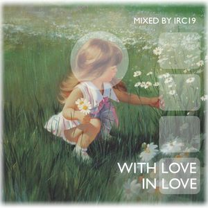 IRC19 - With love In Love (dubstep minimix)