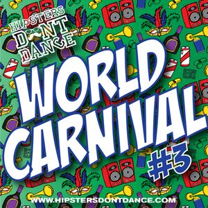 HIPSTERS DONT DANCE – WORLD CARNIVAL #3 2K12