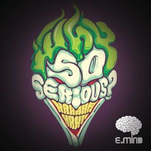 E.Mind - Why So Serious?