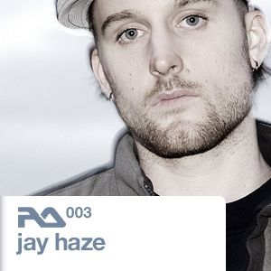 Resident Advisor Podcast 003 - Jay Haze (RA 003)