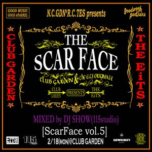 EiTS and Club Garden Presents Scar Face Vol.5 Mixed  by DJ Show