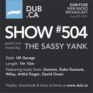 DUB:fuse Show #504 (June 29, 2013)