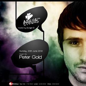 Above The Clouds with DJ Igor D. (episode 14) / Guest mix by Peter Gold