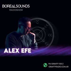 BOREALSOUNDS RADIOSHOW EP 56 GUEST MIX BY ALEX EFE (UY)