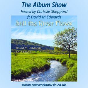 The Album Show ft David M Edwards & Still the River Flows