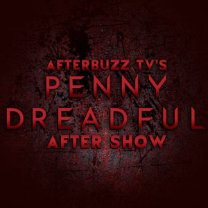 Penny Dreadful S:3 | Ebb Tide E:7 | AfterBuzz TV AfterShow