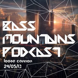 Loose Cannon - Bass Mountains Podcast #013