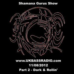 Shamana Gurus Show on www.UKBASSRADIO.com (11/08/2012). Part 2 - Darkside and Rollin' Drum'n'Bass