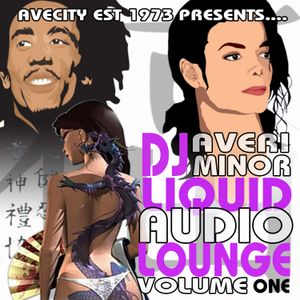 DJ Averi Minor - Liquid Audio Lounge Vol One