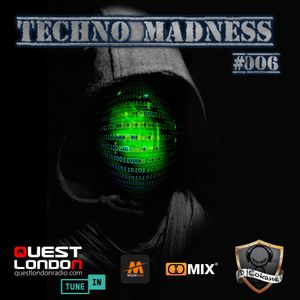 Techno Madness 006 | 30.03.2021 on Quest London Radio