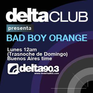 Delta Club presenta Bad Boy Orange (24/01/2012)