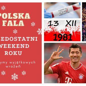 Polska Fala 20.12.20 Sylwestr na kwarantannie, historia 13 grudnia 1981, Polak najlepszy - FIFA