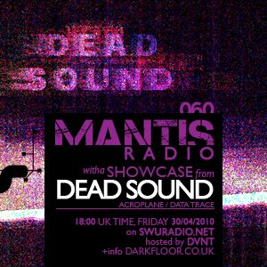 Mantis Radio 060 + Dead Sound